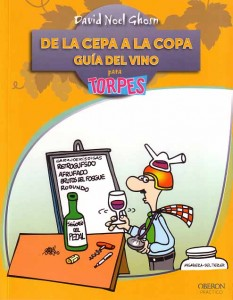 De la cepa a la copa. Guía del vino para torpes